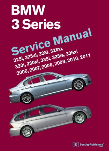 Bmw 3 Series Owners Manual - BMW 3 Series (E90, E91, E92, E93) Service Manual: 2006, 2007, 2008, 2009, 2010, 2011