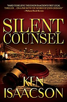 Silent Counsel by [Isaacson, Ken]