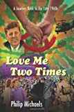 Love Me Two Times, Philip Michaels, 1478700718