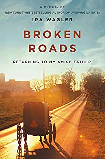 Book Cover: Broken Roads: Returning to My Amish Father