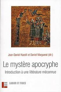 Le mystère apocryphe : introduction à une littérature méconnue, Marguerat, Daniel (Dir.)