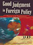 Good Judgment in Foreign Policy, , 0742510069