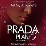 The Prada Plan 3: Green -Eyed Monster | Ashley Antoinette