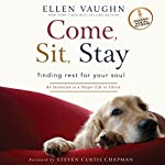 Come, Sit, Stay: An Invitation to Deeper Life in Christ | Ellen Vaughn