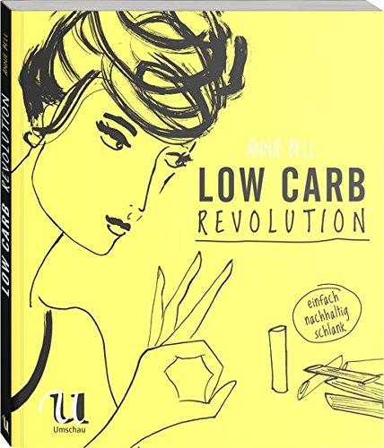 Low Carb Revolution: einfach nachhaltig schlank