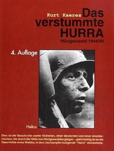 Das verstummte Hurra: Hürtgenwald 1944/45