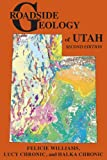 Roadside Geology of Utah, Felicie Williams and Lucy Chronic, 0878426183