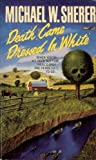 Death Came Dressed in White, Michael W. Sherer, 0061004294