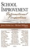 School Improvement : International Perspectives, Li, Zijian and Williams, Michael, 1594549443