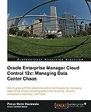 Oracle Enterprise Manager Cloud Control 12c, Porus Homi Havewala, 1849684782