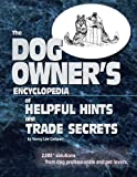 The Dog Owner's Encyclopedia of Helpful Hints and Trade Secrets, Nancy Lee Cathcart, 0991229800