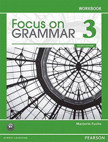 Focus on Grammar 3 Workbook, 4th Edition