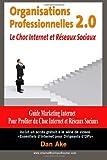 Organisations Professionnelles 2. 0 le Choc Internet et Reseaux Sociaux, Dan Ake, 1495449904