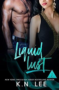 Liquid Lust: A Billionaire Romance (The Club Book 3) by [Lee, K.N., The Club Book Series]
