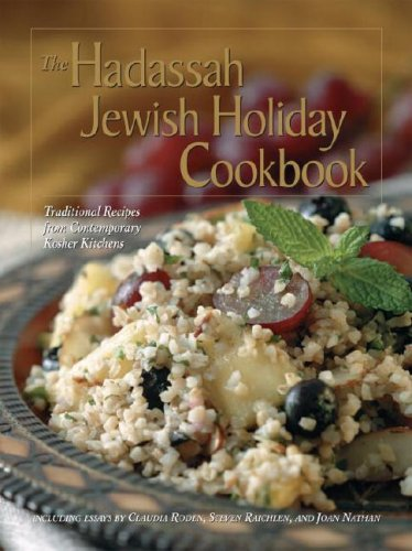 The Hadassah Jewish Leave of absence Cookbook: Traditional Recipes from Contemporary Kosher Kitchens