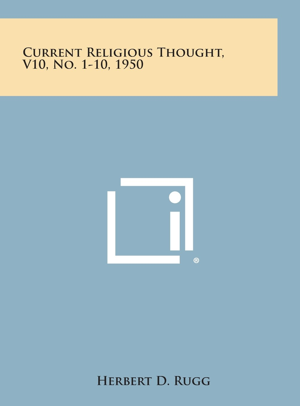 Download Current Religious Thought, V10, No. 1-10, 1950 ebook