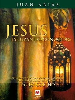 Jesús, ese gran desconocido (Saber y Entender) (Spanish Edition)