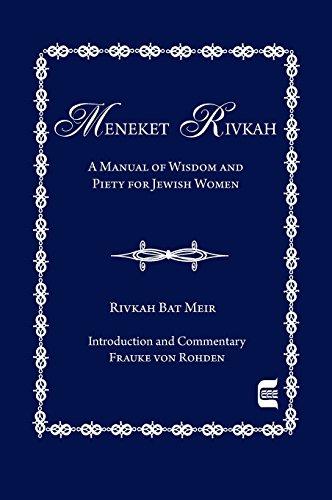 Meneket Rivkah: A Manual of Wisdom and Piety