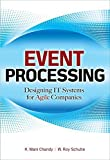 img - for Event Processing: Designing IT Systems for Agile Companies by K. Chandy (2009-10-15) book / textbook / text book