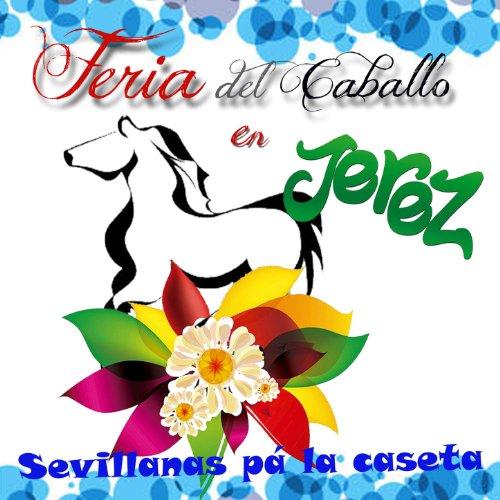 La Señorita Primavera / Y Nos Vamos a la Feria / Sevillanas de Colores / Decía