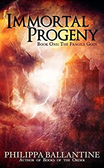 Immortal Progeny (Fragile Gods Book 1) by [Ballantine, Philippa]
