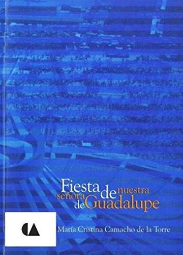 Fiesta de nuestra señora de Guadalupe libro - María Cristina ...