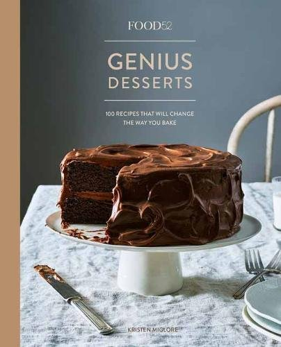 Book Cover: Food52 Genius Desserts: 100 Recipes That Will Change the Way You Bake
