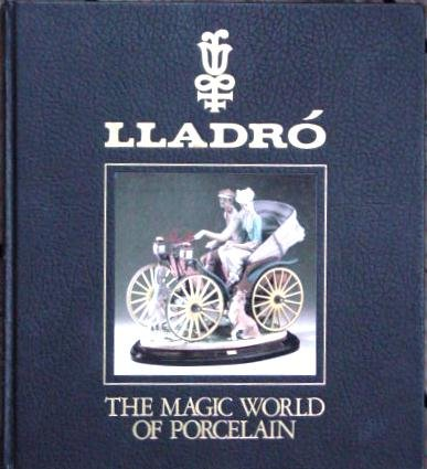 (Lladro: The Magic World of Porcelain )