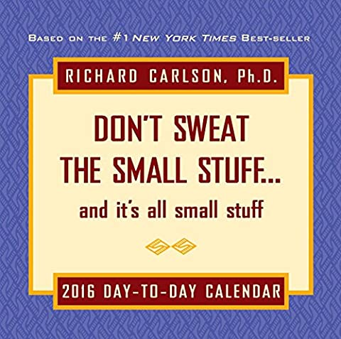 Don't Sweat the Small Stuff 2016 Day-to-Day Calendar (New York 2015 Calender)