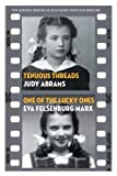 Tenuous Threads/One of the Lucky Ones (The Azrieli Series of Holocaust Survivor Memoirs)