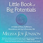 Little Book of Big Potentials: 24 Fields of Flow, Fulfillment, Abundance, and Joy in Everyday Life | Melissa Joy Jonsson