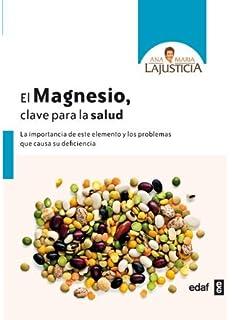 El magnesio. Clave para la salud (Spanish Edition) by Ana Maria Lajusticia (