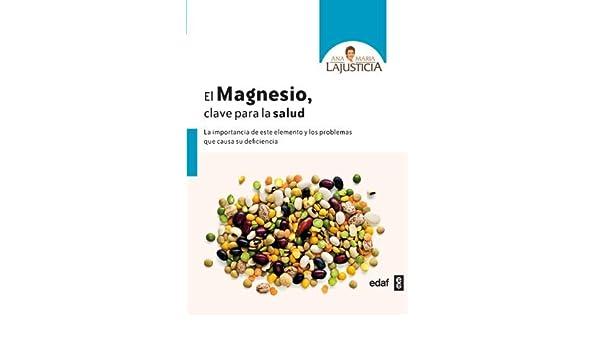 El magnesio. Clave para la salud Spanish Edition by Ana Maria Lajusticia 2014-06-30: Amazon.es: Ana Maria Lajusticia: Libros