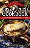 Mais Oui! Easy French Cookbook: Classic French Recipes to Make at Home