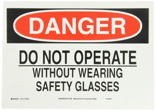 "Brady 118169 14"" Width x 10"" Height B-558 Pressure Sensitive, Red And Black On White Color Sustainable Safety Sign, Legend""Danger Do Not Operate Without Wearing Safety Glasses"""