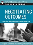 img - for Negotiating Outcomes: Expert Solutions to Everyday Challenges (Pocket Mentor) book / textbook / text book