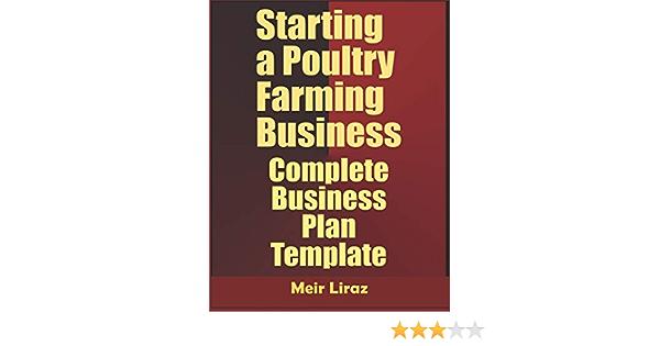 Starting A Poultry Farming Business Complete Business Plan Template Liraz Meir 9798610996165 Amazon Com Books