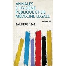 Annales d'hygiène publique et de médecine légale Volume 30 (French Edition)