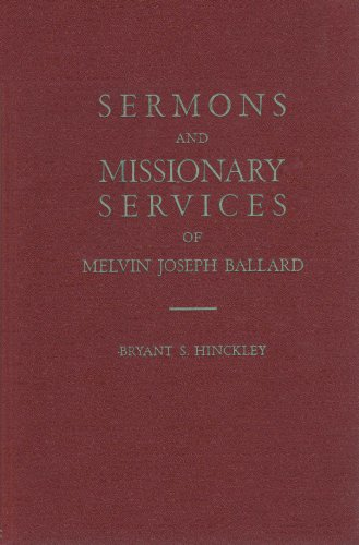 Sermons and Missionary Services of Melvin Joseph Ballard