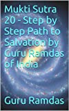 Mukti Sutra 20 - Step by Step Path to Salvation by Guru Ramdas of India (Mukti Sutra - Step by Step Guide to Salvation)