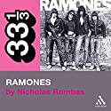 The Ramones' Ramones (33 1/3 Series) Audiobook by Nicholas Rombes Narrated by Jonathan Davis