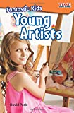 img - for Fantastic Kids: Young Artists - TIME FOR KIDS  Informational Text - Great for School Projects and Book Reports - (Time for Kids Nonfiction Readers) book / textbook / text book