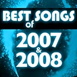 Best Songs of 2007 & 2008