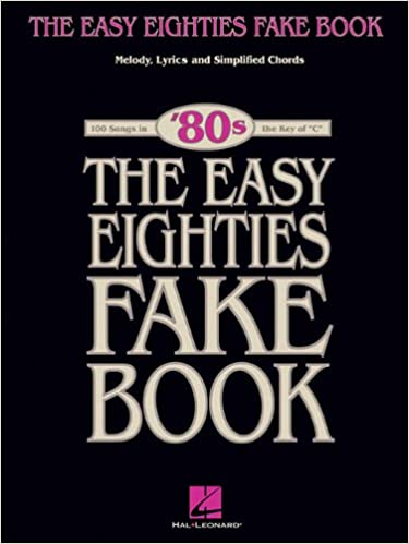 The Easy Eighties Fake Book 100 Songs In The Key Of C Easy