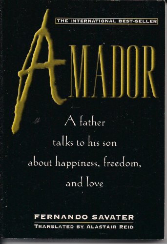 Amador: In Which a Father Addresses His Son on Questions of Ethics-That Is, the Options and Values of Freedom-And Attemp