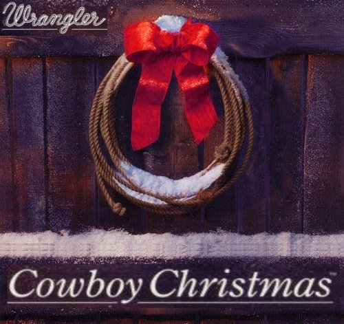 A Cowboy Christmas: Most Requested Country Western Holiday Songs