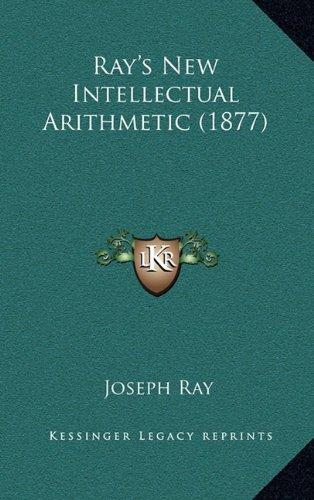 Ray's New Intellectual Arithmetic (1877): Joseph Ray ...