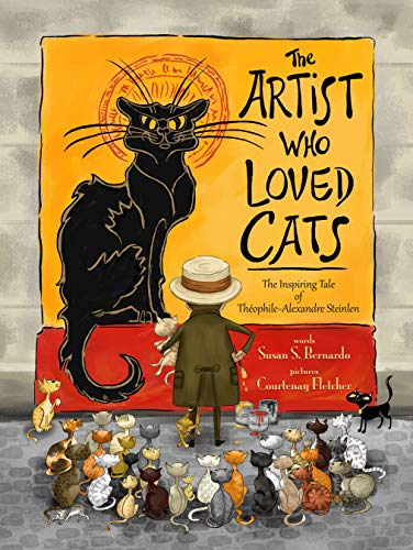 (The Artist Who Loved Cats: The Inspiring tale of Theophile-Alexandre Steinlen )