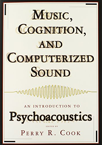 Music, Cognition, and Computerized Sound: An Introduction to Psychoacoustics by The MIT Press