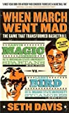 When March Went Mad: The Game That Transformed Basketball Paperback – February 2, 2010